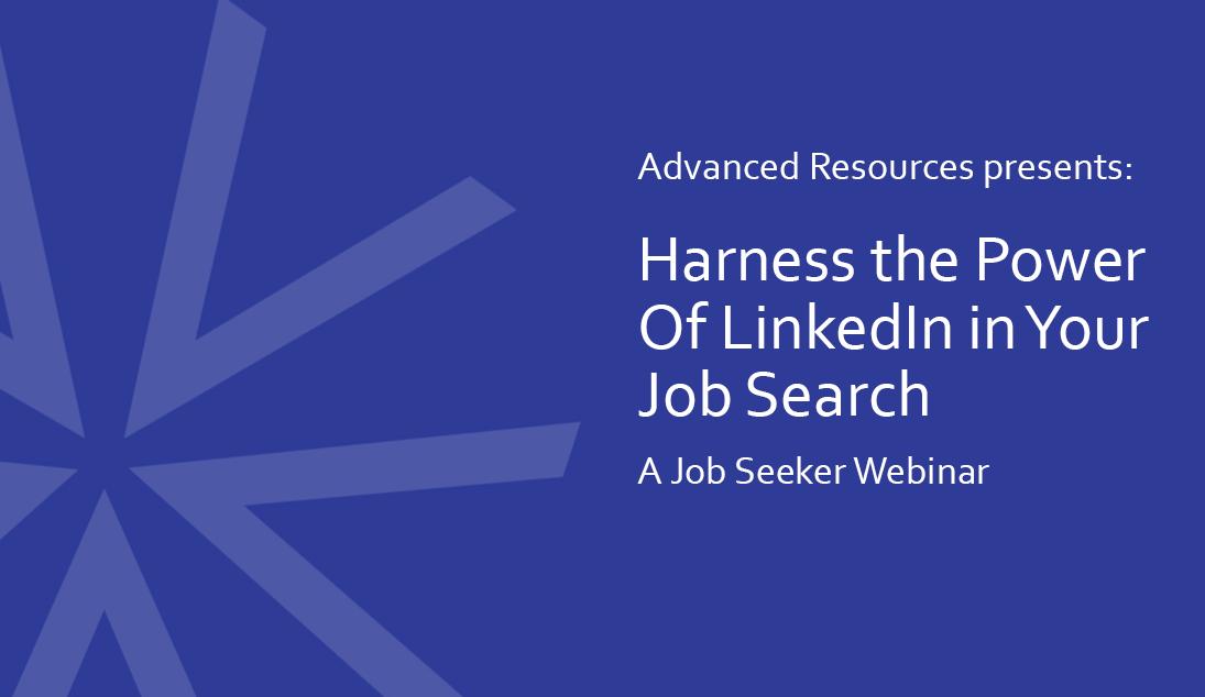 Harness the Power of LinkedIn in Your Job Search | Job Seeker Webinar | Advanced Resources