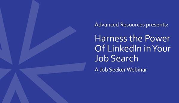 Harness the Power of LinkedIn in Your Job Search | Job Seeker Webinar | Advanced Resources